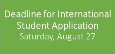 Application Deadline for International Students - August 27.